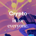 Crypto Is For Everyone